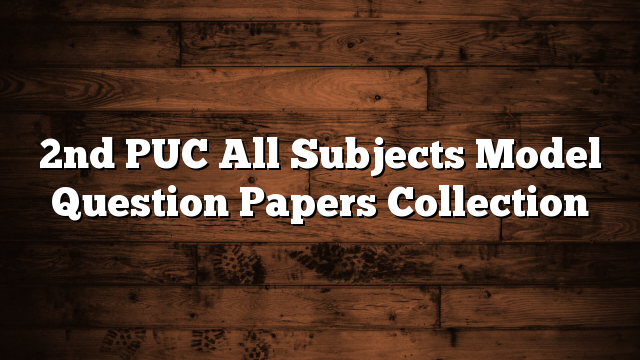 2nd PUC All Subjects Model Question Papers Collection