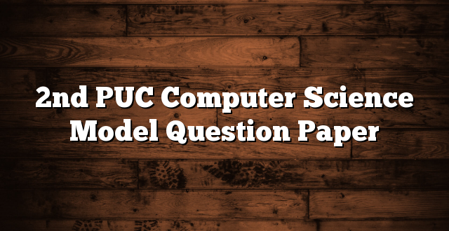 2nd PUC Computer Science Model Question Paper
