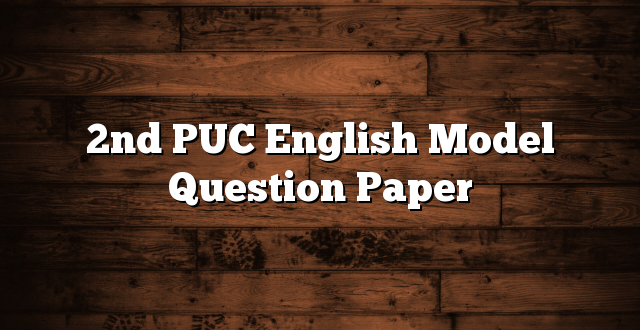 2nd PUC English Model Question Paper