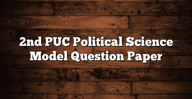 2nd PUC Political Science Model Question Paper