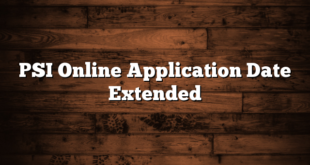PSI Online Application Date Extended