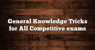 General Knowledge Tricks for All Competitive exams