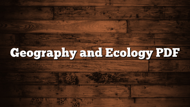 Geography and Ecology PDF