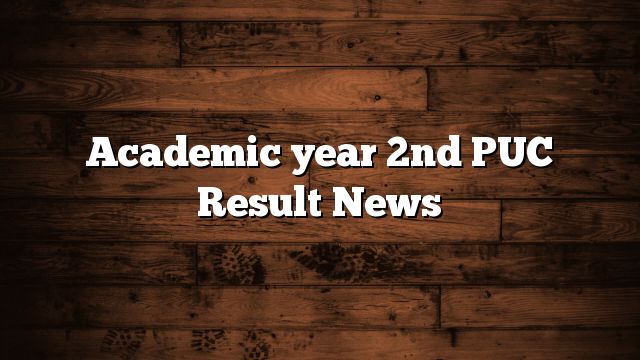 Academic year 2nd PUC Result News