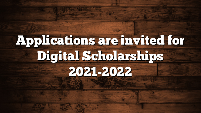 Applications are invited for Digital Scholarships 2021-2022