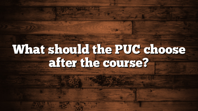 What should the PUC choose after the course?