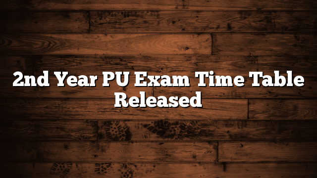 2nd Year PU Exam Time Table Released