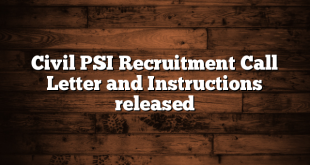 Civil PSI Recruitment Call Letter and Instructions released