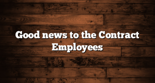Good news to the Contract Employees