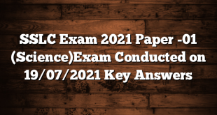 SSLC Exam 2021 Paper -01 (Science)Exam Conducted on 19/07/2021 Key Answers