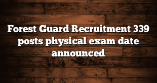 Forest Guard Recruitment 339 posts physical exam date announced
