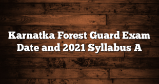 Karnatka Forest Guard Exam Date and 2021 Syllabus A